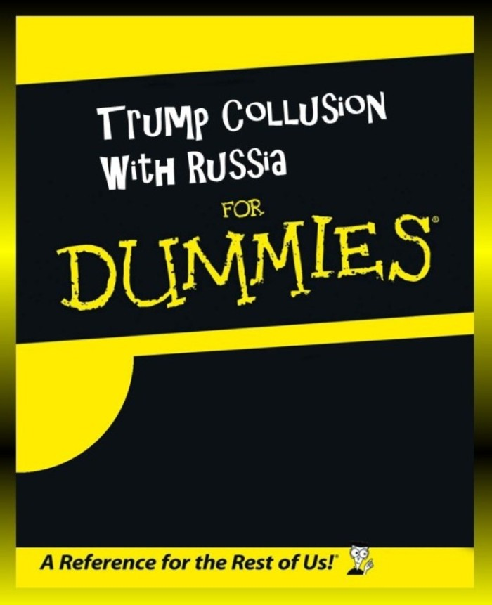 trump u2019s collusion with russia for dummies