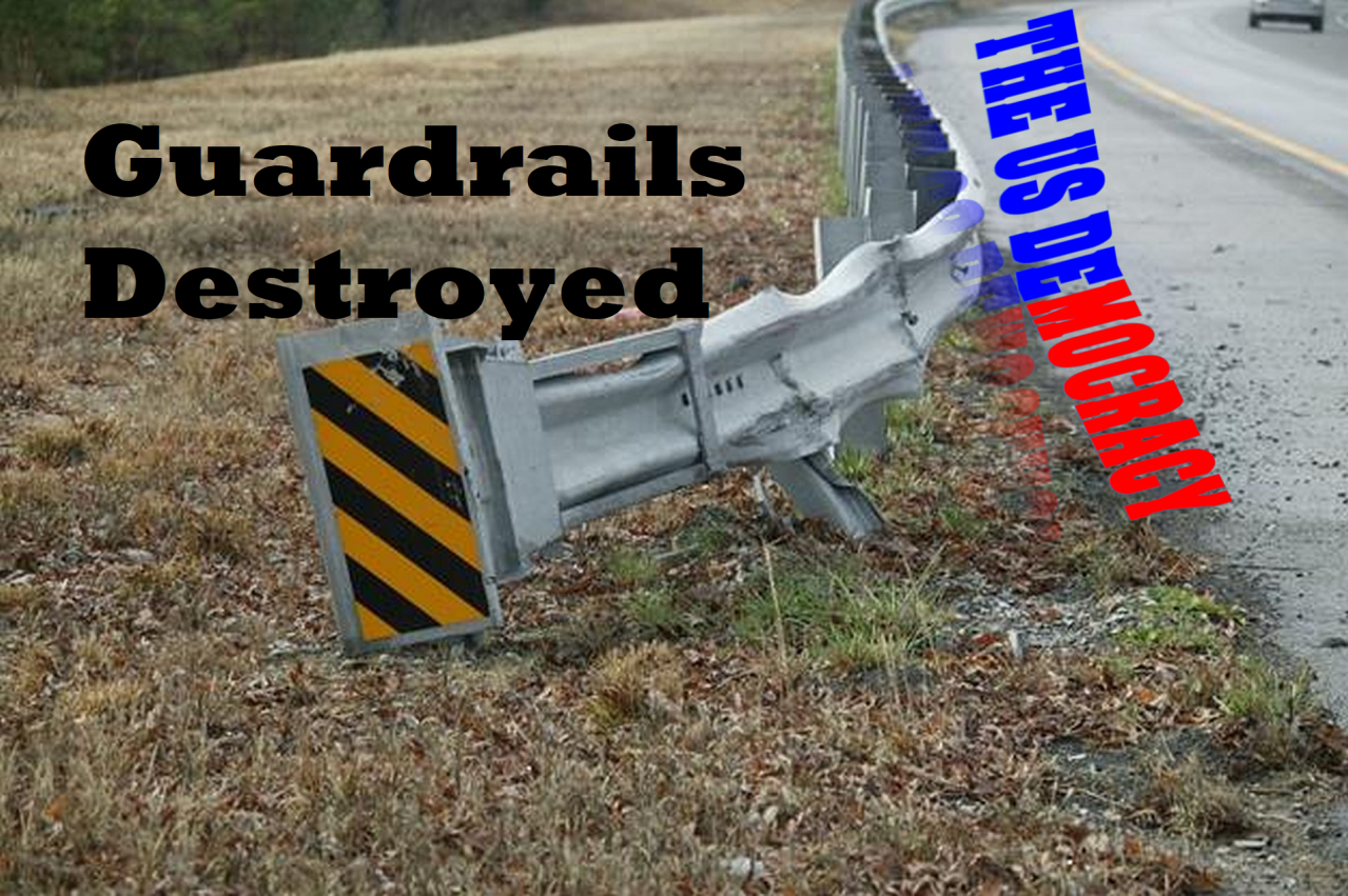 Guardrails of Democracy Removed