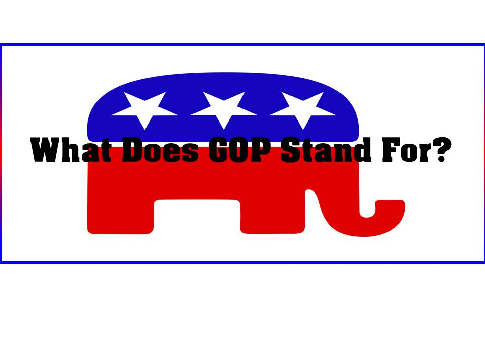 What Do Republicans Stand For Exactly?