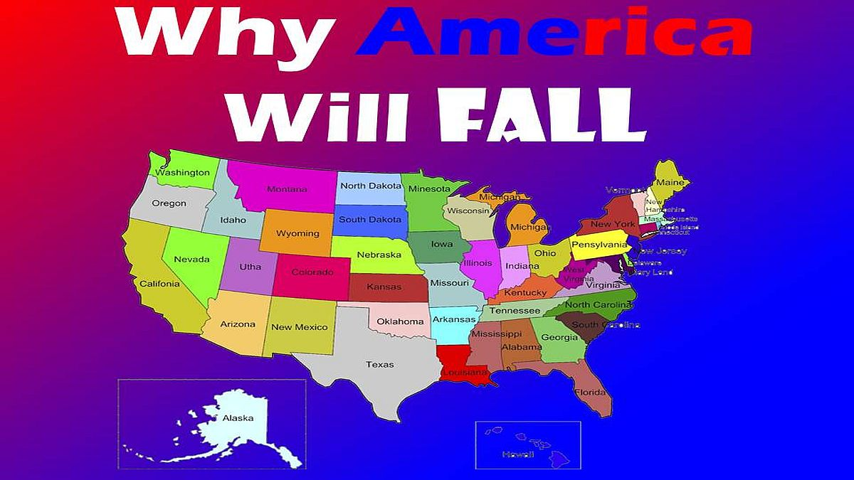 Why America Will Fall – 2